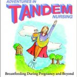 Adventures in Tandem Nursing Hilary Flower
