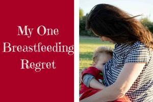 My One Breastfeeding Regret