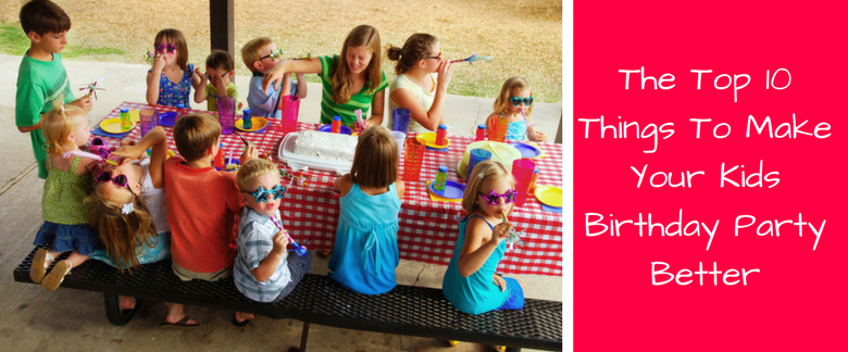 Top Kids Birthday Party Ideas