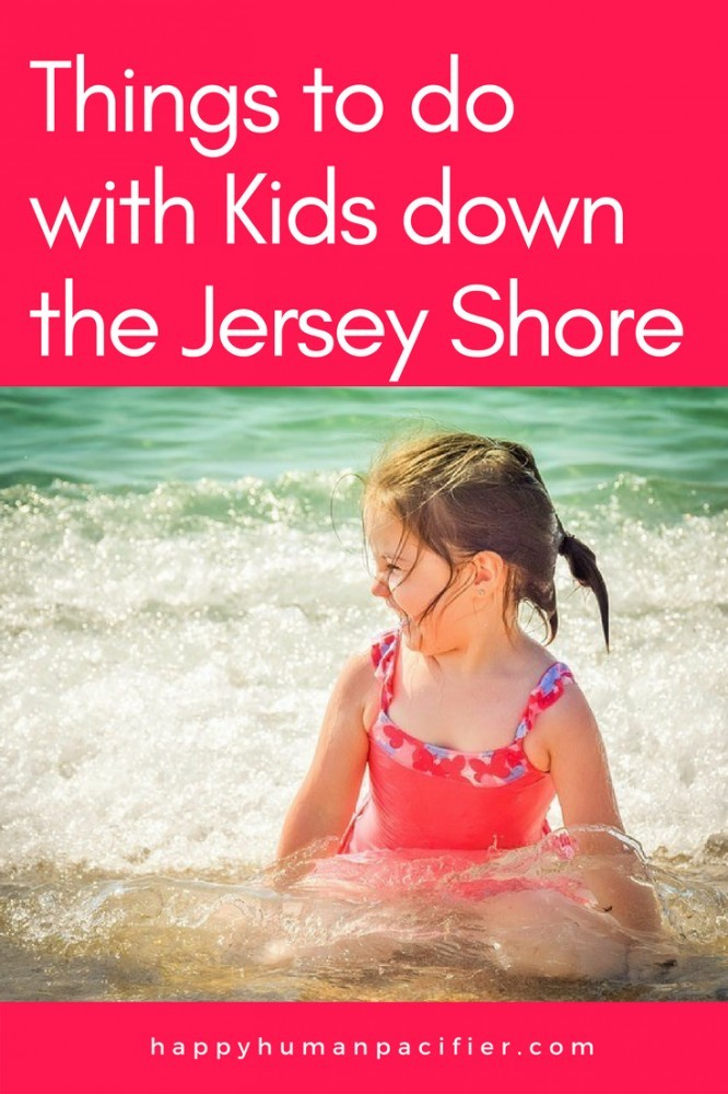 Going on vacation with kids is only fun if they're having fun, right? That's what makes New Jersey's shoreline the perfect destination for family fun. Read more at happyhumanpacifier.com