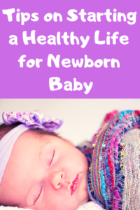 10 Tips to ensure your Newborn has a healthy start to life Thanks to Heather Neves. #lifefornewborn #healthynewborn
