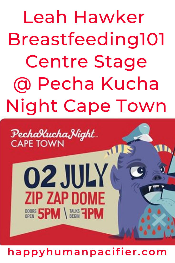 Come join us at Pecha Kucha Night Cape Town next Tuesday night, 2nd July 2019. Leah Hawker will speak about her upcoming book, Breastfeeding 101. #PechaKuchaNightCapeTown #PechaKucha54 #Breastfeeding101