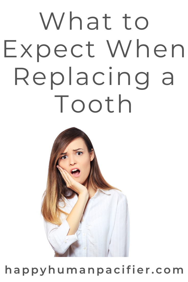 Are you filled with fear and dread at the prospect of replacing a tooth? Pop over to read this post on Happy Human Pacifier before you go into dental implant surgery, to help you feel calm and prepared.  #WhattoExpectWhenReplacingaTooth #DentalImplants #DentalSurgery #DentalCare #SelfCare