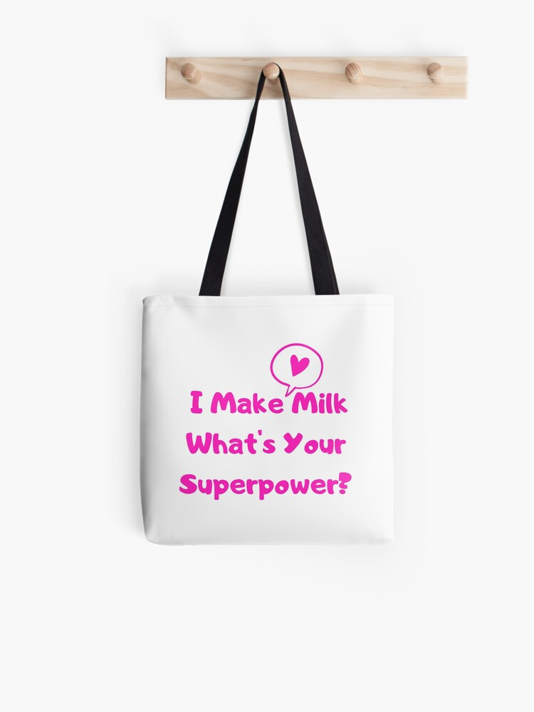 I Make Milk Whats Your SuperPower?